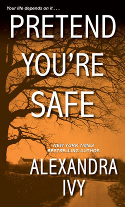 Pretend you're safe Alexandra Ivy