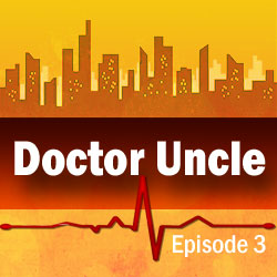 Doctor Uncle Episode 3