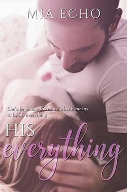 His Everything Mia Echo