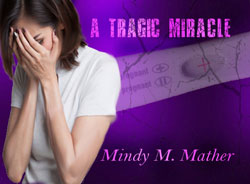 A Tragic Miracle Mindy Mather