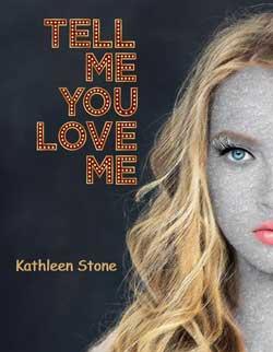 Tell Me you love me Kathleen Stone